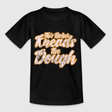 Knead This baker kneads the dough - Kids' T-Shirt