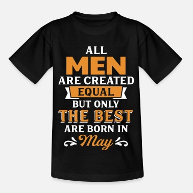 Equality Best Men Are Born In May - Kids' T-Shirt