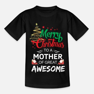New Mother Merry Christmas to a Mother of Great Awesome - Kids' T-Shirt