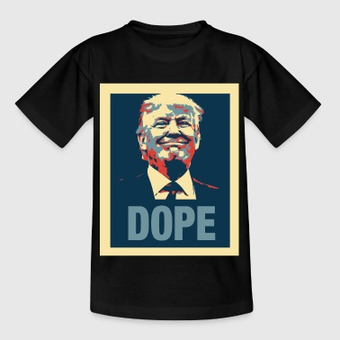 Funny – Trump 'Dope' Poster - Kids' T-Shirt