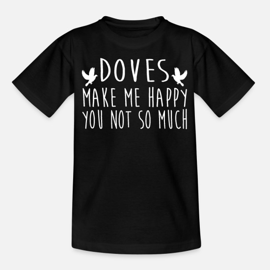 Pigeon T-Shirts - Doves Make Me Happy - Kids' T-Shirt black