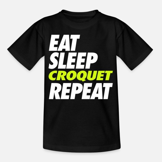 Croquet T-Shirts - Eat Sleep Croquet Repeat - Kids' T-Shirt black
