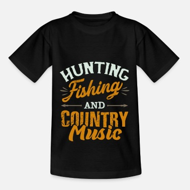 Countrymusic Hunting Fishing and Country Music - Kids' T-Shirt