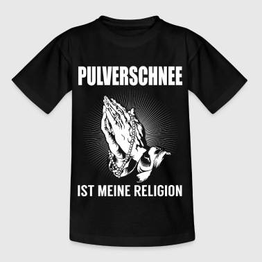 Powder snow - my religion - Kids' T-Shirt