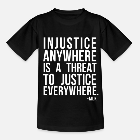 Injustice T-Shirts - Injustice Anywhere Is A Threat To Justice - Kids' T-Shirt black