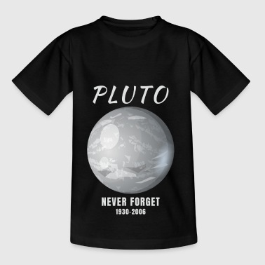 Never Forget Pluto Planet Universe Gift - Kids' T-Shirt