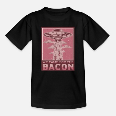 Bacon Alien Ufo Abduction Funny We Came For Bacon Gift - Kids' T-Shirt