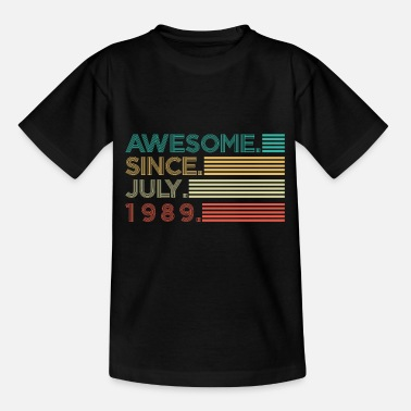 Since Awesome since july 1989 Geschenk - Kinder T-Shirt