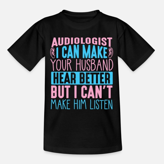 Birthday T-Shirts - Audiology doctor audiologist husband listening - Kids' T-Shirt black