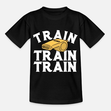 Training Coach Train Train Train - Kids' T-Shirt