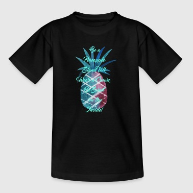 Be a Pineapple - Turquoise - Kids' T-Shirt