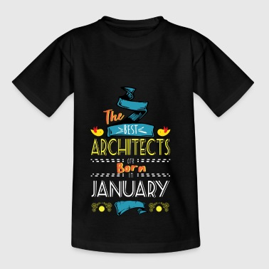Best Architects are Born in January Gift Idea - Kids' T-Shirt