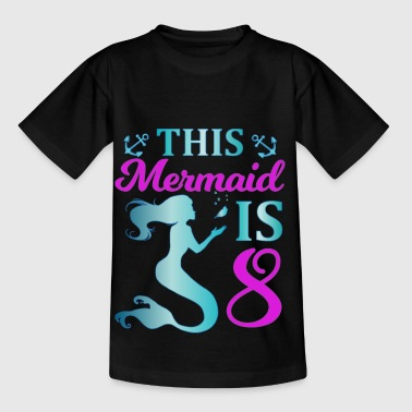 This Mermaid is 8 - Kinder T-Shirt