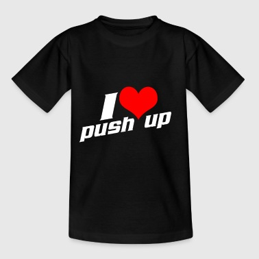 I Love Push Up Shirt - Gift - Kids' T-Shirt