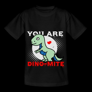 You are Dino-Mite - Dino Spruch - Liebe - Kinder T-Shirt