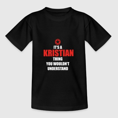 Gift it sa thing birthday understand KRISTIAN - Kids' T-Shirt