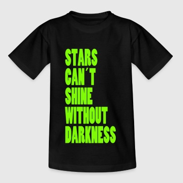 STARS CAN'T SHINE WITHOUT DARKNESS - NEON GREEN - Kids' T-Shirt