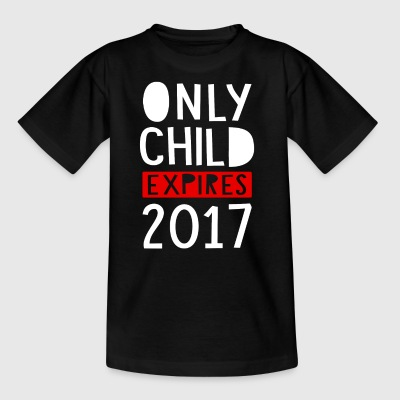 Only Child Expires 2017 - Kinder T-Shirt