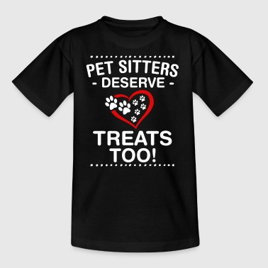Pet Sitters Deserve Treats Too - Kids' T-Shirt