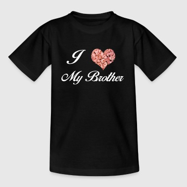 I LOVE MY BROTHER - Kids' T-Shirt