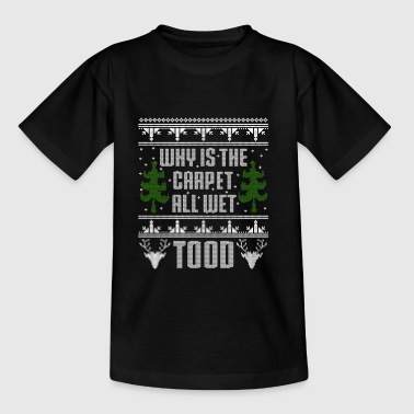 Why is the Carpet All Wet Todd - Kids' T-Shirt