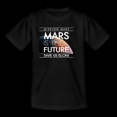 MARS IS THE FUTURE SAVE US ELON! - Kids' T-Shirt