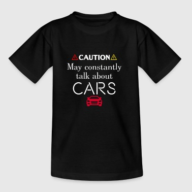 Caution I will always talk about cars - Kids' T-Shirt