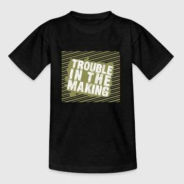Troublemaker Trouble In The Making - Kinderen T-shirt