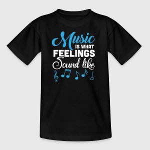 Music Is What Feelings Sound Like - Kids' T-Shirt