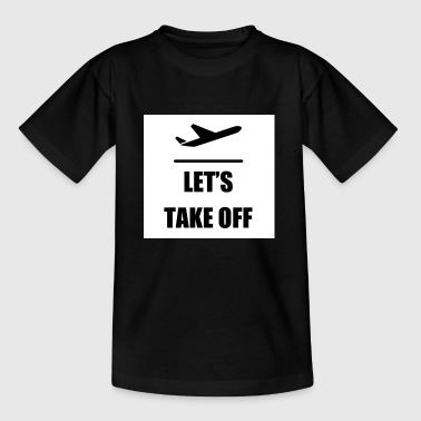Let's take off - Kids' T-Shirt