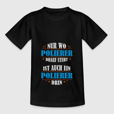 Polisher professional gift - Kids' T-Shirt