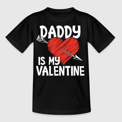 Daddy is my valentine - Kids' T-Shirt