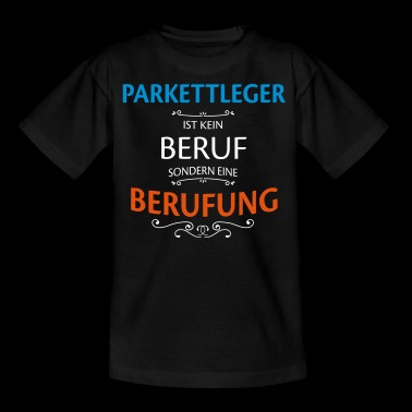 Parkettleger Beruf - Kinder T-Shirt