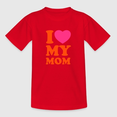 I love my mom - Yo amo a mi mamá - Camiseta niño