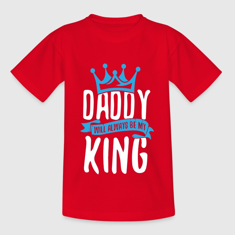Daddy will always be my king - Kids' T-Shirt