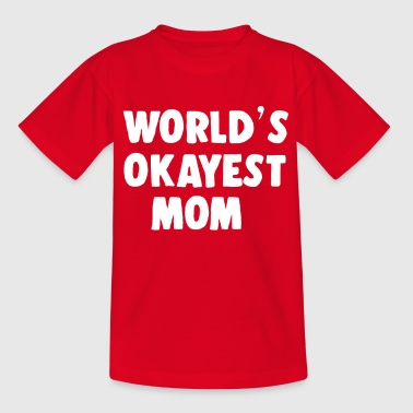 Worlds Okayest Mom World's okayest mom - Kids' T-Shirt