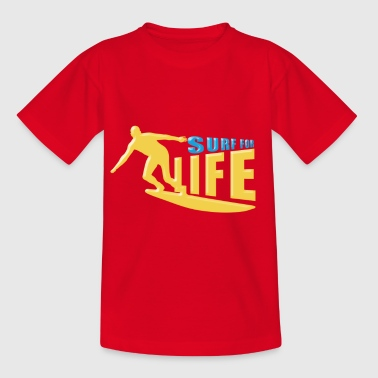 Surf for life - Kids' T-Shirt