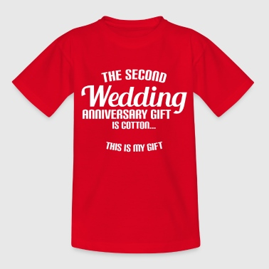 THE SECOND WEDDING ANNIVERSARY GIFT IS COTTON... - Kinder T-Shirt