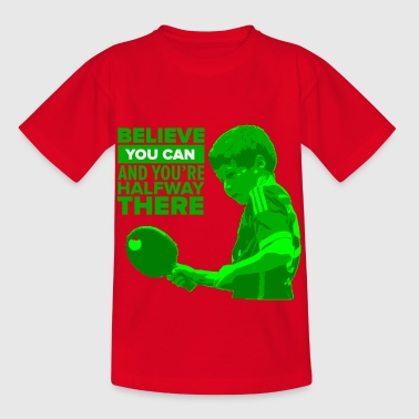 Believe You Can Pang Pong Shirt - Kids' T-Shirt