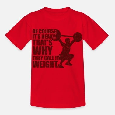 Bulk Up Of Course's Heavy Gym Workout - Kids' T-Shirt