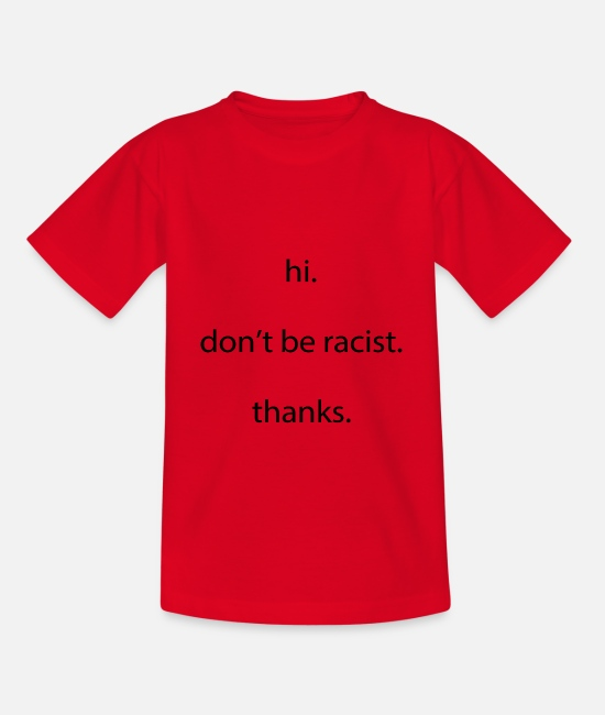 Rights T-Shirts - Hi Don't Be Racist Racism Message - Kids' T-Shirt red