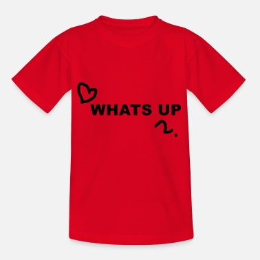 Whats Up What's up - Kids' T-Shirt