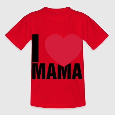 I love Mama - Kids' T-Shirt
