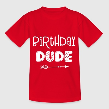 Birthday Dude - Birthday - Boy - Girl - Kids' T-Shirt