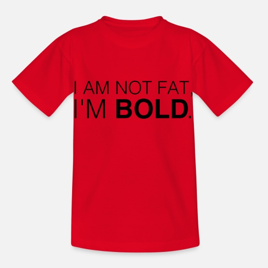 Chubby T-Shirts - I'm Not Fat I'm Bold - Kids' T-Shirt red