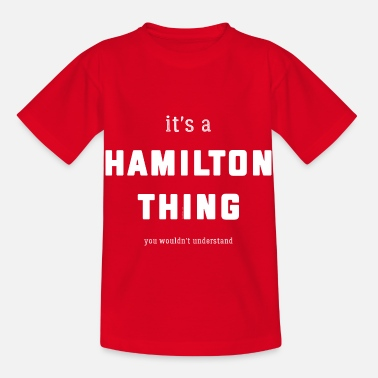 Thing It's a Hamilton Thing (you wouldn't understand) - Kids' T-Shirt