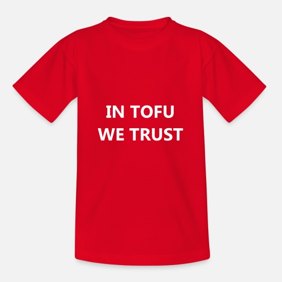 Meatless T-Shirts - IN TOFU WE TRUST - Kids' T-Shirt red