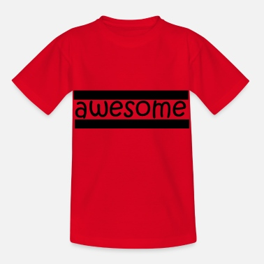 Awesome Awesome! - Kids' T-Shirt