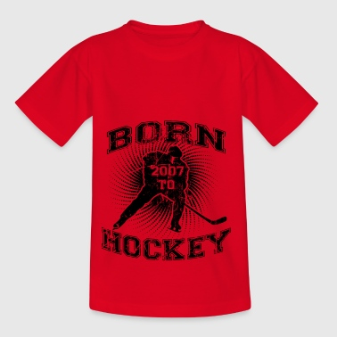 BORN TO HOCKEY CADEAUX BORN ICE 2007 - T-shirt Enfant