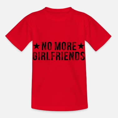 Nein No more Girlfriends - Kinder T-Shirt